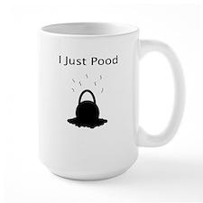 I Just Pood Mug