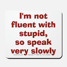 Fluent Stupid (txt) Mousepad