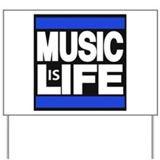 music life blue Yard Sign