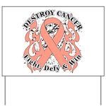 Destroy Uterine Cancer Yard Sign