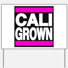 caligrown pink Yard Sign