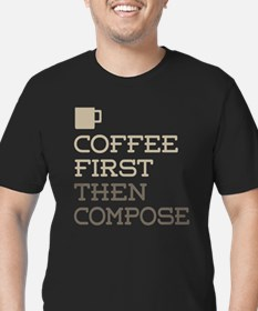 Coffee Then Compose T-Shirt