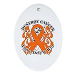 Destroy Leukemia Cancer Ornament (Oval)