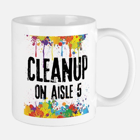 Cleanup on Aisle 5 Mug