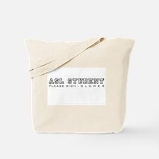 ASL Student, please sign slower Tote Bag