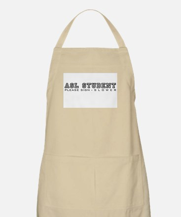 ASL Student, please sign slower Apron