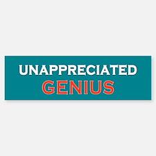 Unappreciated Genius Bumper Bumper Sticker