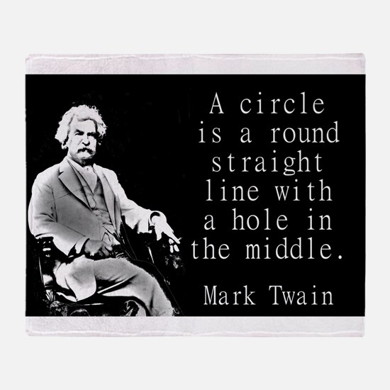 A Circle Is A Round Straight Line - Twain Throw Bl