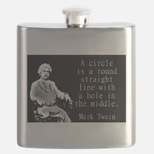 A Circle Is A Round Straight Line - Twain Flask