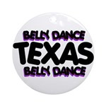 Belly Dance Texas Ornament (Round)