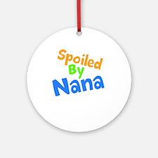 Spoiled By Nana Ornament (Round)