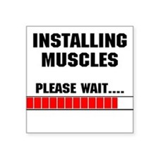"""installing-muscles.png Square Sticker 3"""" x 3"""""""