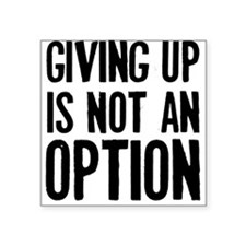 """giving-up.jpg Square Sticker 3"""" x 3"""""""