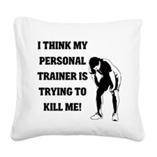 i-think-my-personal-trainer.png Square Canvas Pill