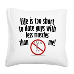 life-is-too-short.jpg Square Canvas Pillow