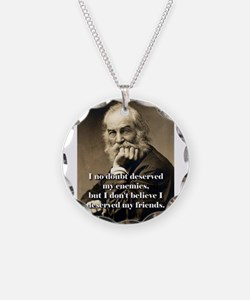 I No Doubt Deserved My Enemies - Whitman Necklace