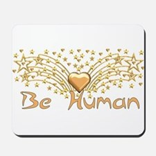 Be Human Mousepad