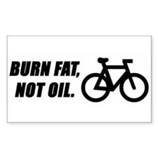 Burn fat, not oil Rectangle Decal