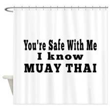 I Know Muay Thai Shower Curtain