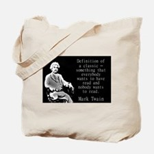 Definition Of A Classic - Twain Tote Bag
