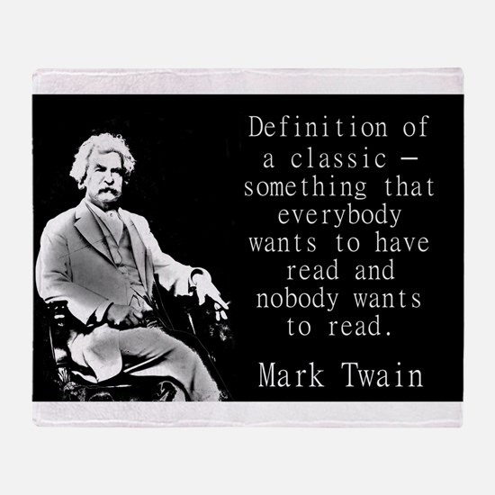 Definition Of A Classic - Twain Throw Blanket