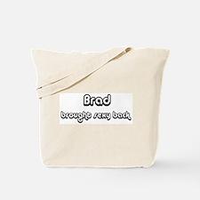 Sexy: Brad Tote Bag