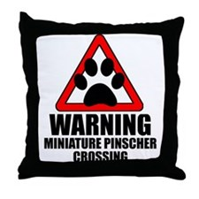 Miniature Pinscher Warning Throw Pillow
