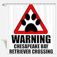 Chesapeake Bay Retriever Warning Shower Curtain