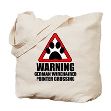 German Wirehaired Pointer Warning Tote Bag