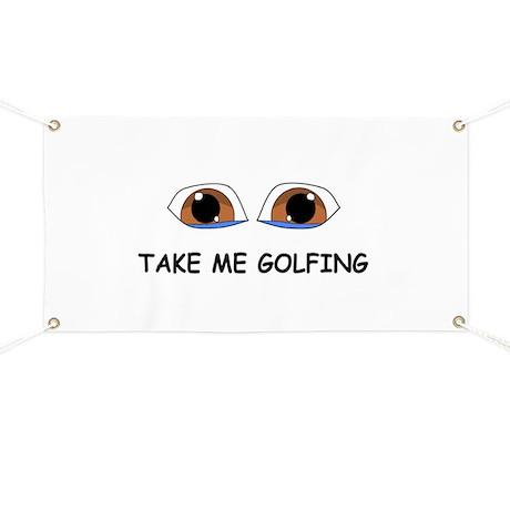 Take Me Golfing Banner