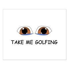 Take Me Golfing Posters