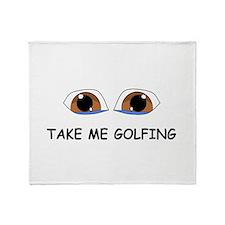 Take Me Golfing Throw Blanket