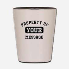 Personalized PROPERTY OF... Shot Glass