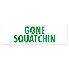 Gone Squatchin Bumper Bumper Sticker