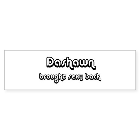 Sexy: Dashawn Bumper Sticker