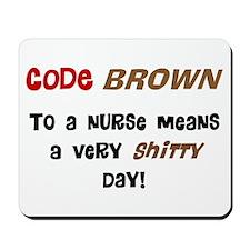 Code Brown Nurse Mousepad