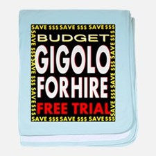 Budget Gigolo For Hire - Free Trial baby blanket