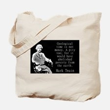 Geological Time Is Not Money - Twain Tote Bag