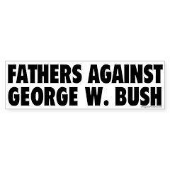Fathers Against Bush Bumper Sticker