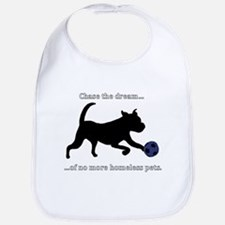 Chase the dream of no more homeless pets. Bib