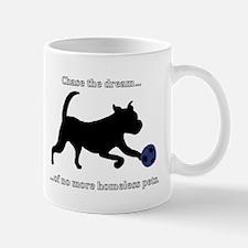 Chase the dream of no more homeless pets. Mug