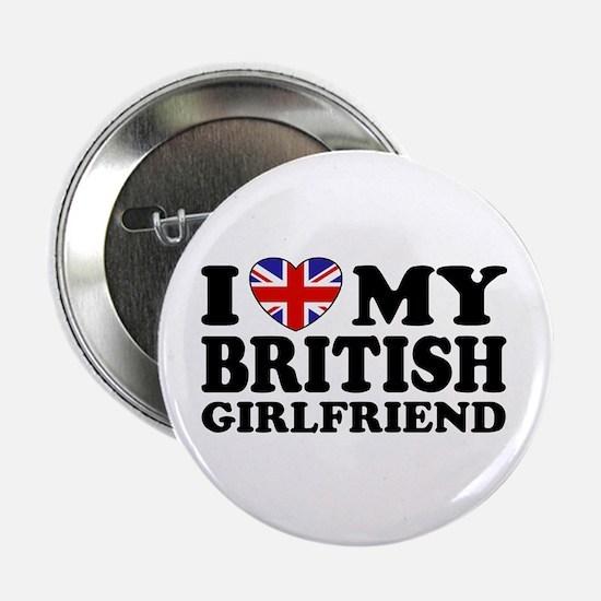I Love My British Girlfriend Button
