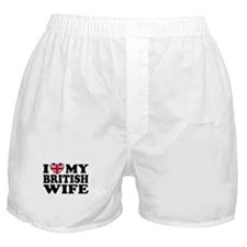 I Love My British Wife Boxer Shorts