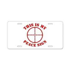 This Is My Peace Sign Aluminum License Plate