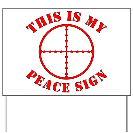 This Is My Peace Sign Yard Sign