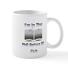 PhD Before 30 Mug