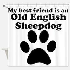 Old English Sheepdog Best Friend Shower Curtain