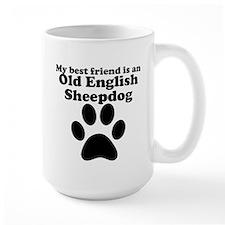 Old English Sheepdog Best Friend Mug