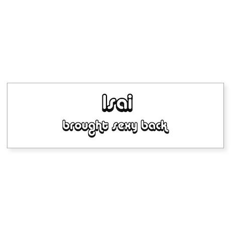 Sexy: Isai Bumper Sticker