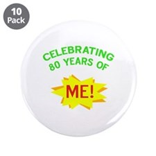 "Celebrate My 80th Birthday 3.5"" Button (10 pack)"